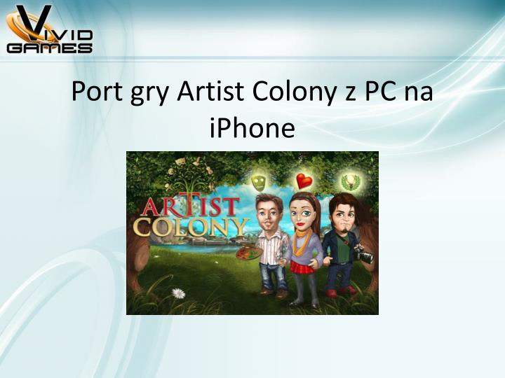 Port gry Artist Colony z PC na iPhone