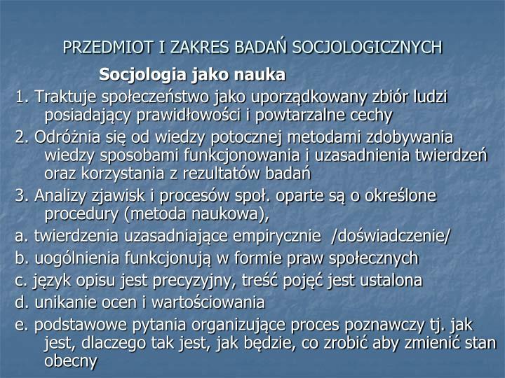 PRZEDMIOT I ZAKRES BADAŃ SOCJOLOGICZNYCH