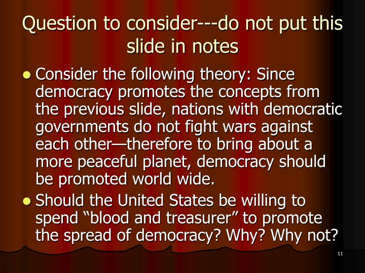 Question to consider---do not put this slide in notes