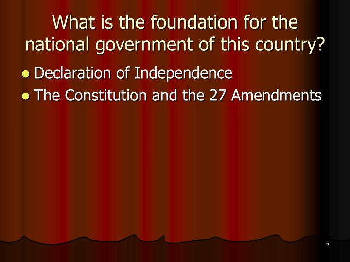 What is the foundation for the national government of this country?