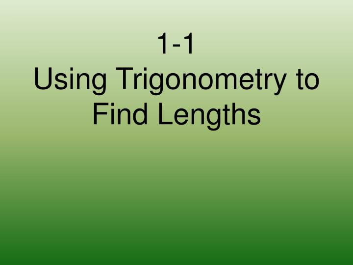 1 1 using trigonometry to find lengths