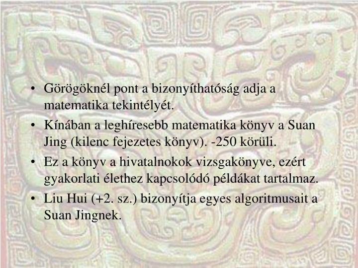 Görögöknél pont a bizonyíthatóság adja a matematika tekintélyét.