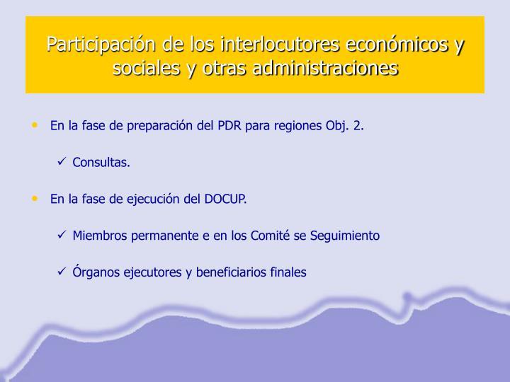 Participación de los interlocutores económicos y sociales y otras administraciones