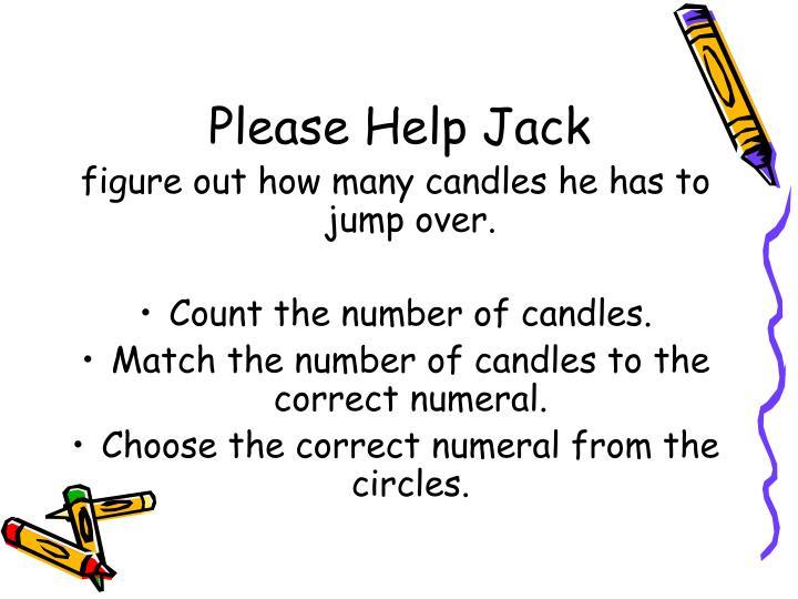 Please Help Jack