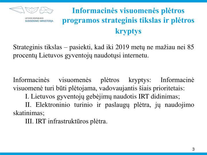 Informacinės visuomenės plėtros programos strateginis tikslas ir plėtros kryptys
