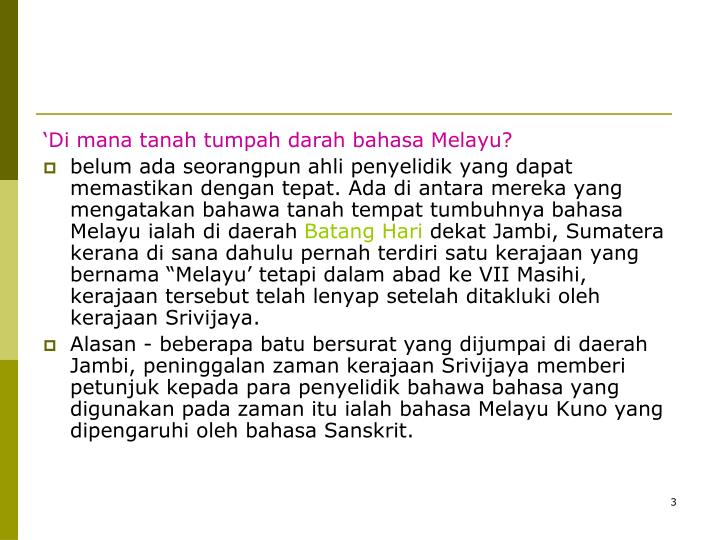 'Di mana tanah tumpah darah bahasa Melayu?