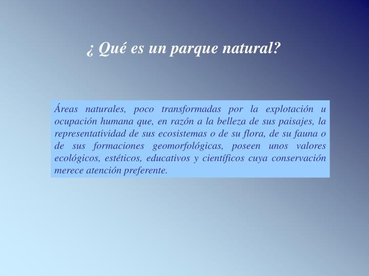 ¿ Qué es un parque natural?