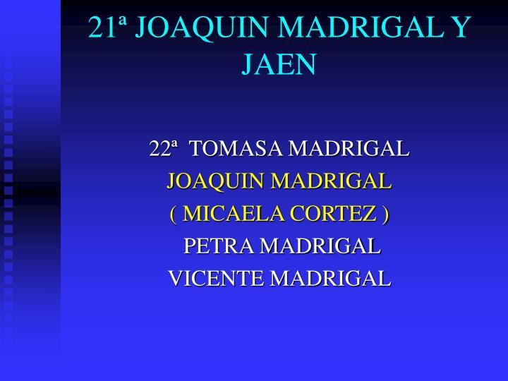21ª JOAQUIN MADRIGAL Y JAEN