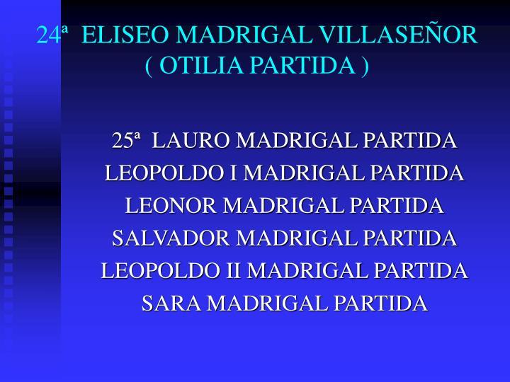 24ª  ELISEO MADRIGAL VILLASEÑOR