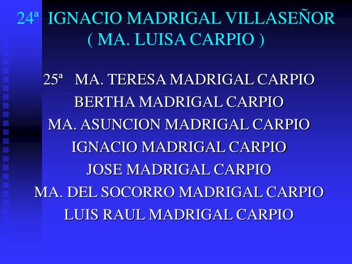 24ª  IGNACIO MADRIGAL VILLASEÑOR