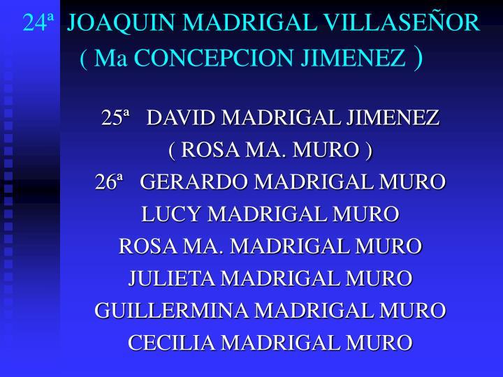 24ª  JOAQUIN MADRIGAL VILLASEÑOR