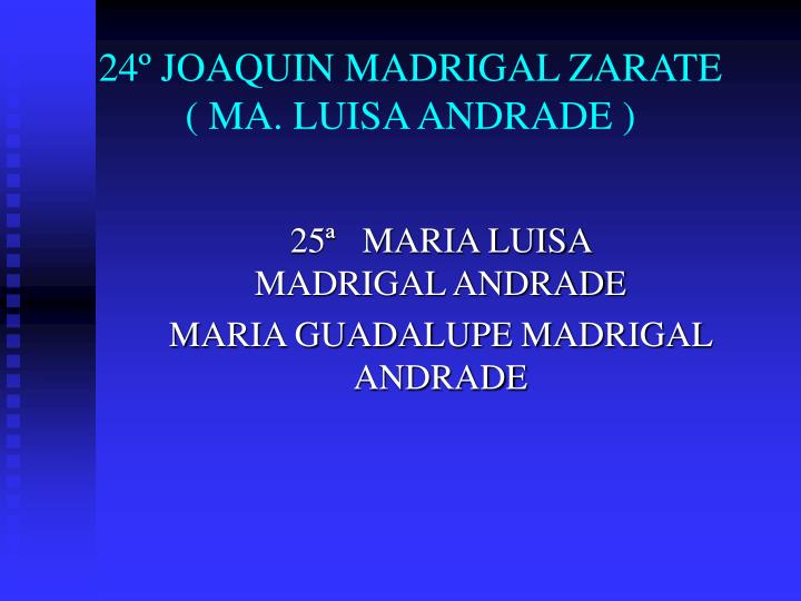 24º JOAQUIN MADRIGAL ZARATE
