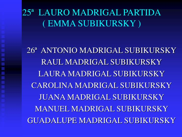 25ª  LAURO MADRIGAL PARTIDA