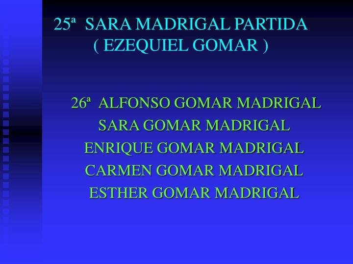 25ª  SARA MADRIGAL PARTIDA