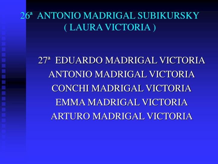 26ª  ANTONIO MADRIGAL SUBIKURSKY