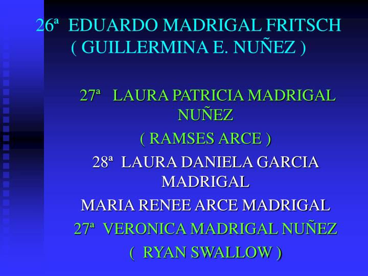 26ª  EDUARDO MADRIGAL FRITSCH