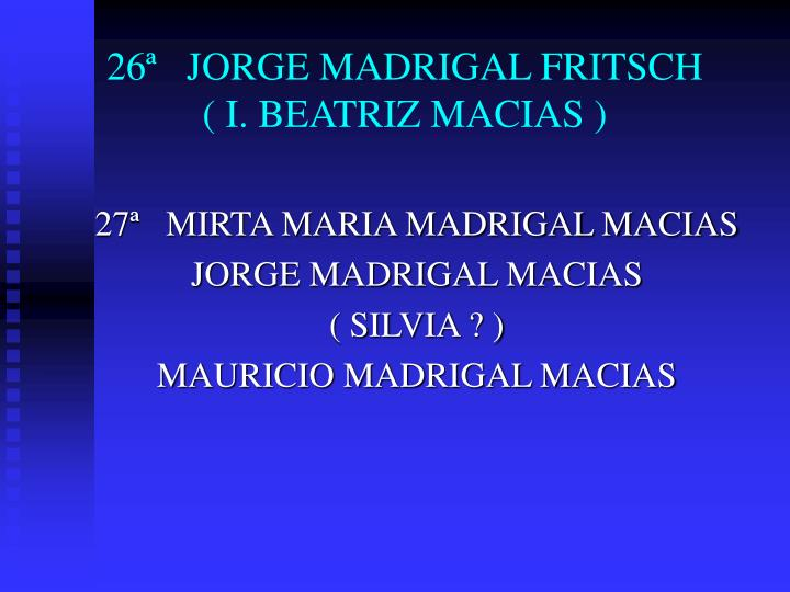 26ª   JORGE MADRIGAL FRITSCH