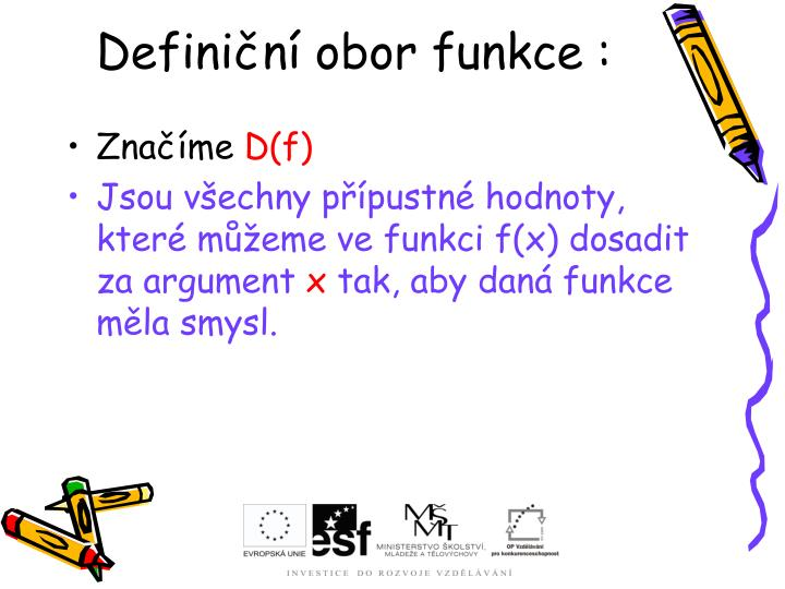 Definiční obor funkce :