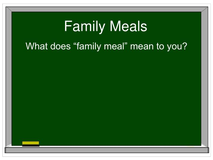 Family Meals
