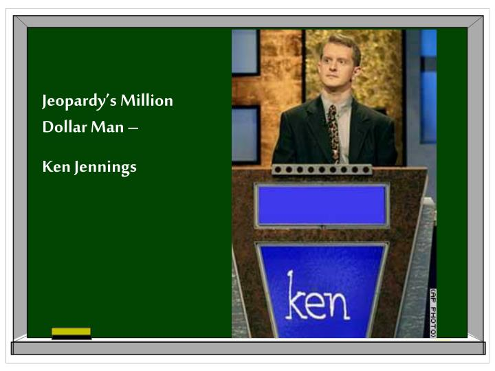 Jeopardy's Million Dollar Man –
