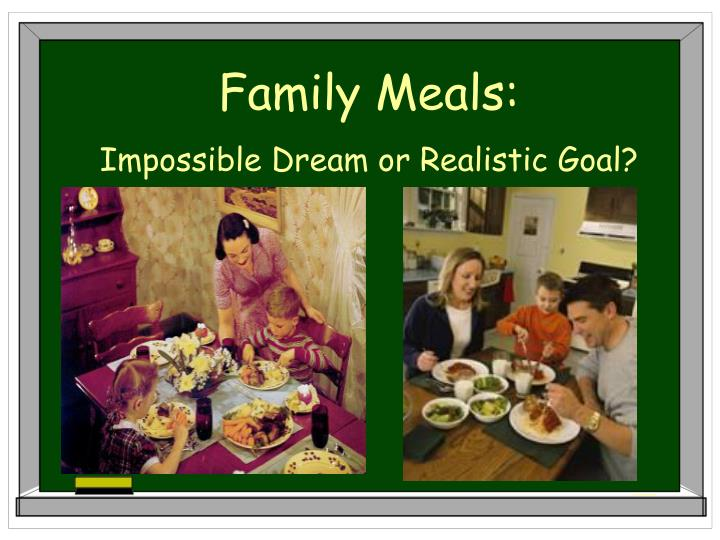 Family Meals: