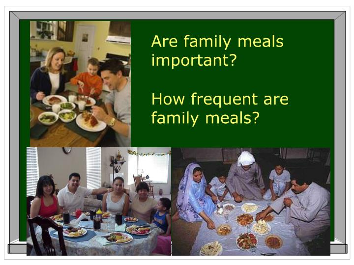 Are family meals important?