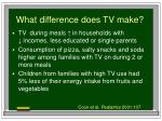 what difference does tv make