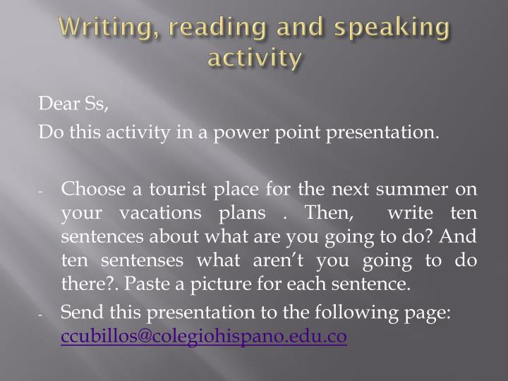 Writing reading and speaking activity