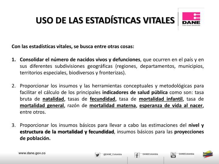 USO DE LAS ESTADÍSTICAS VITALES