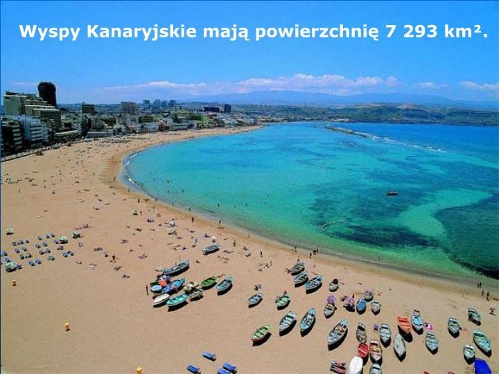 Wyspy Kanaryjskie mają powierzchnię 7 293 km².