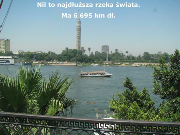 Nil to najdłuższa rzeka świata.