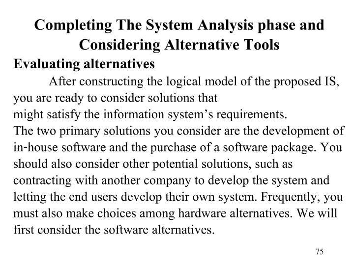 Completing The System Analysis phase and Considering Alternative Tools