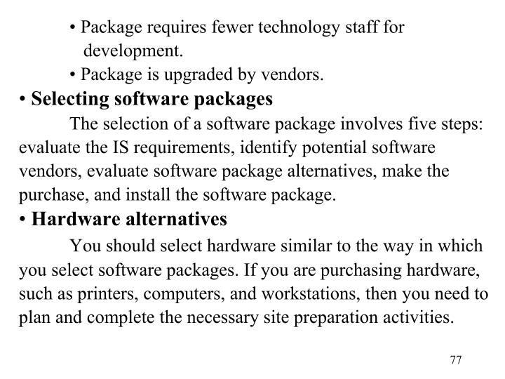Package requires fewer technology staff for