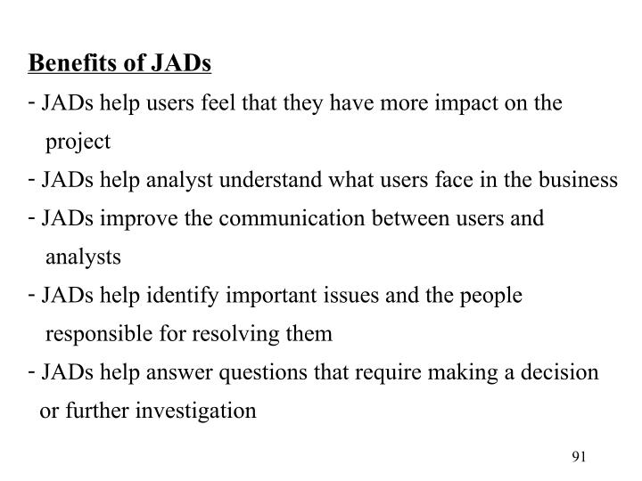 Benefits of JADs