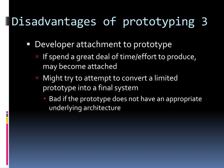 Disadvantages of prototyping 3