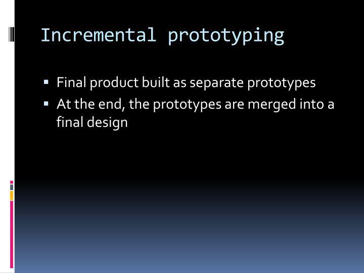 Incremental prototyping