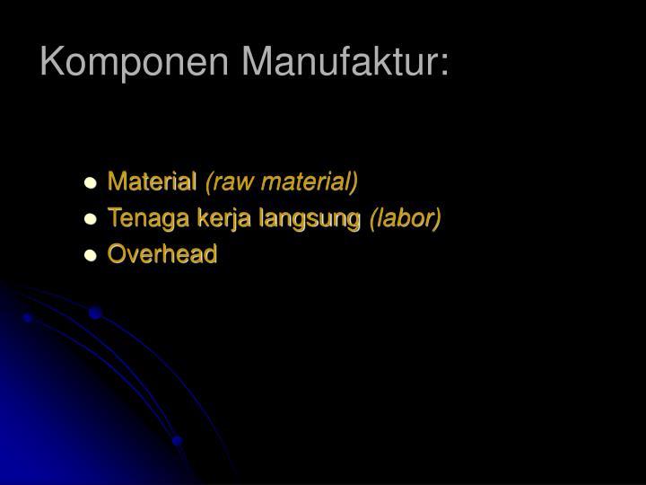 Komponen Manufaktur: