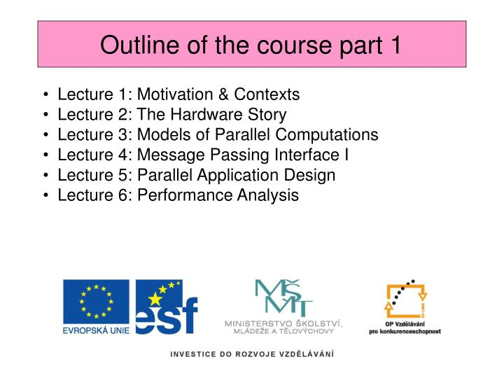 Outline of the course part 1