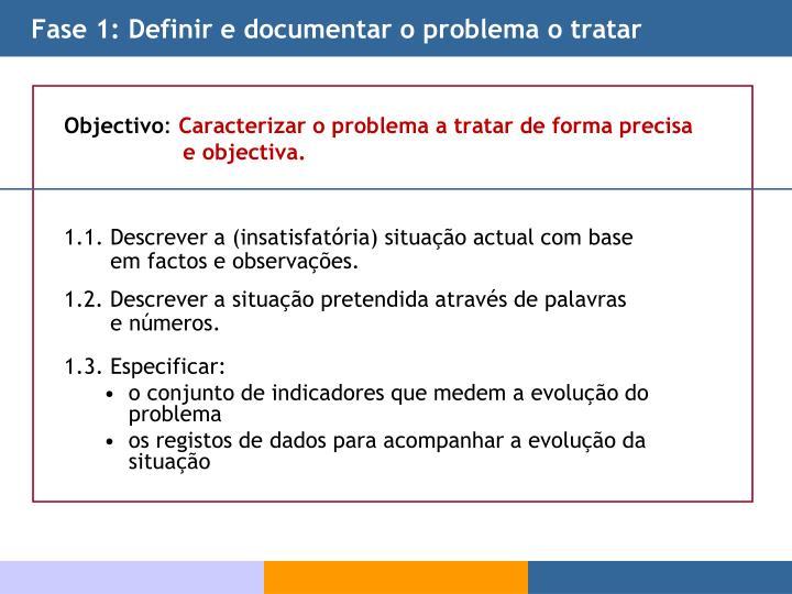 Fase 1: Definir e documentar o problema o tratar
