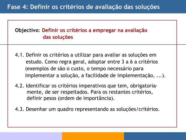 Fase 4: Definir os critérios de avaliação das soluções