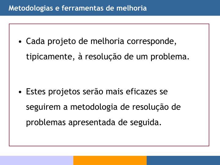 Metodologias e ferramentas de melhoria