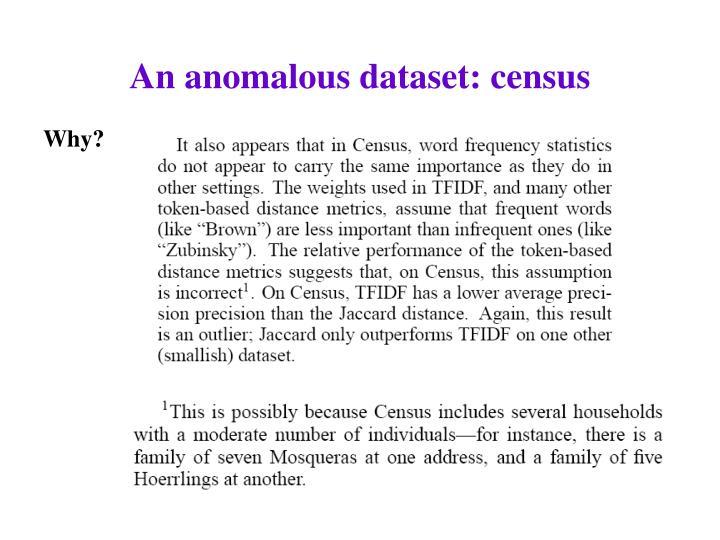 An anomalous dataset: census