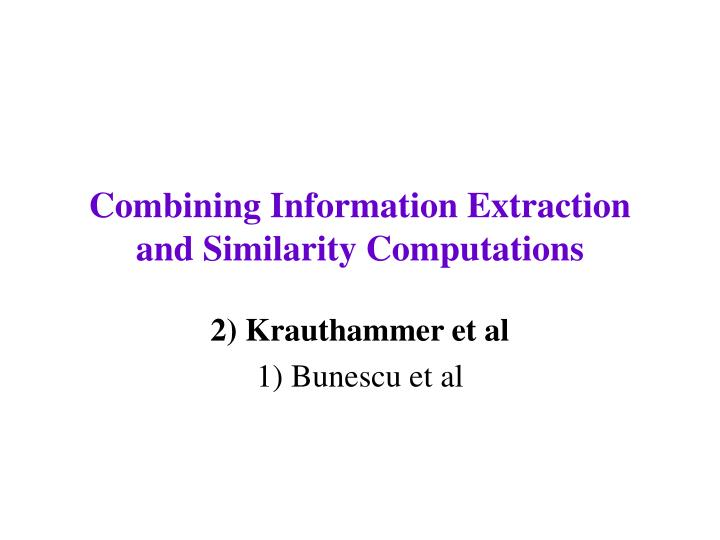 Combining Information Extraction and Similarity Computations
