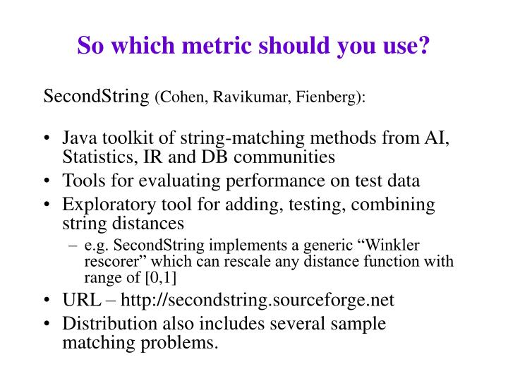 So which metric should you use?