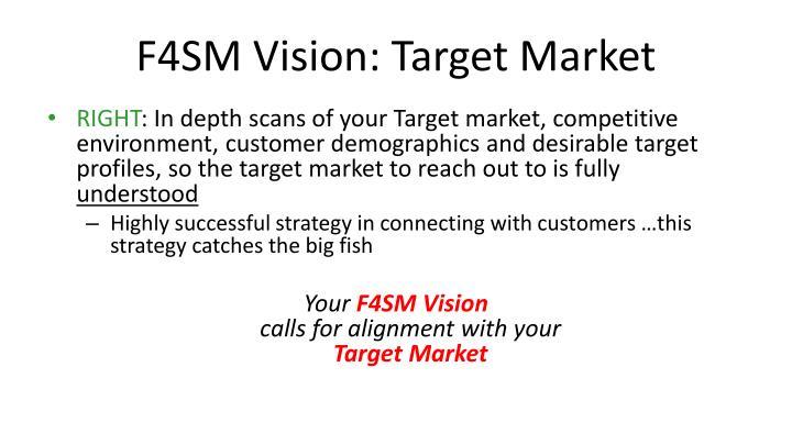 F4SM Vision: Target Market