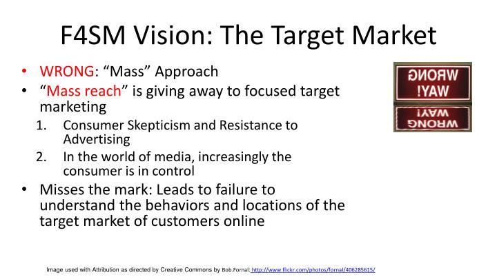 F4SM Vision: The Target Market
