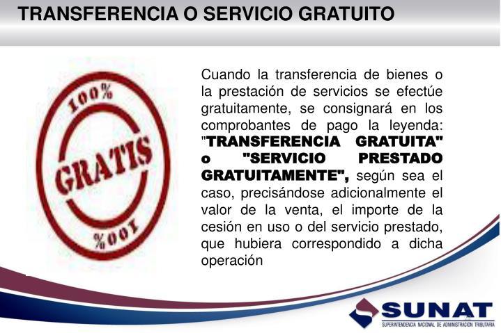 TRANSFERENCIA O SERVICIO GRATUITO