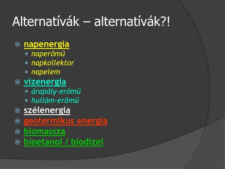 Alternatívák – alternatívák?!
