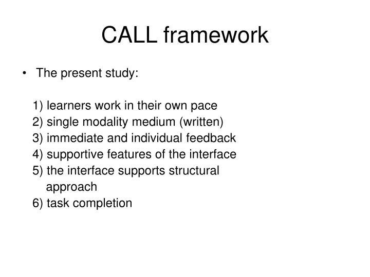 CALL framework