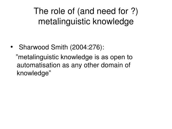 The role of (and need for ?) metalinguistic knowledge
